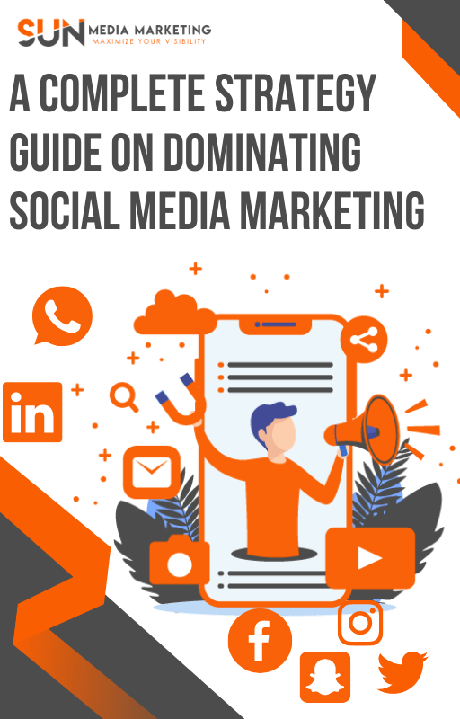 A Complete Strategy Guide on dominating Social Media Marketing