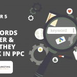 Why Keywords Matter & How They Work in PPC