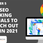 Top SEO Ranking Signals to Watch Out For in 2021